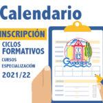 Calendario de escolarización en Ciclos Formativos y Cursos de Especialización 2021 / 22